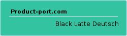 Black Latte Deutsch