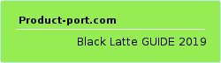 Black Latte GUIDE 2019