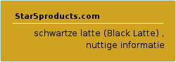 schwartze latte (Black Latte) , nuttige informatie